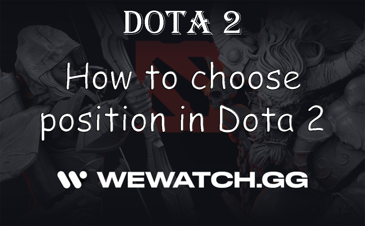 How to choose position in Dota 2
