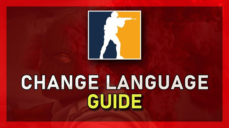 How to change the language in CS:GO? Different methods instruction